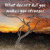 What doesn't kill you (Collaboration with BigmamaDee and Project Manager Trio