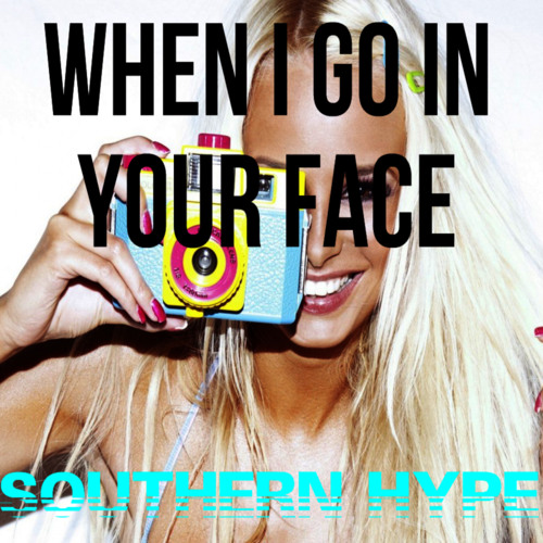 When I Go In Your Face - Deorro X Jacob Plant (Southern Hype Edit) *SUPPORTED BY JUSTIN PRIME