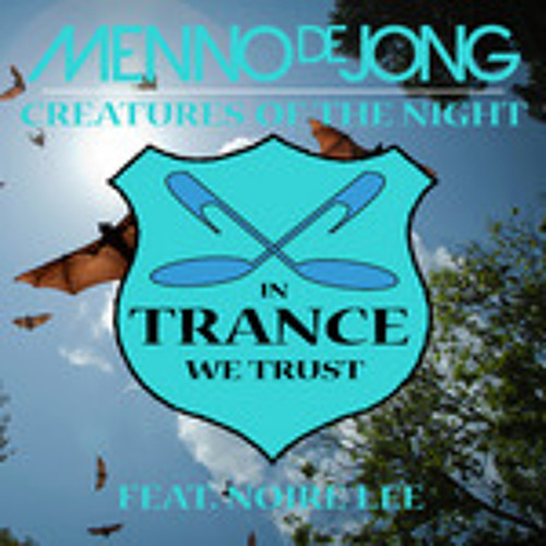 Menno De Jong Feat. Noire Lee - Creatures Of The Night (Chris Porter Remix)[In Trance We Trust]