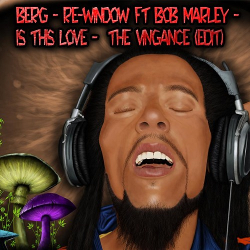 Berg - Re - Wizdom Ft. Bob Marley - Is This Love (Vingance Edited)