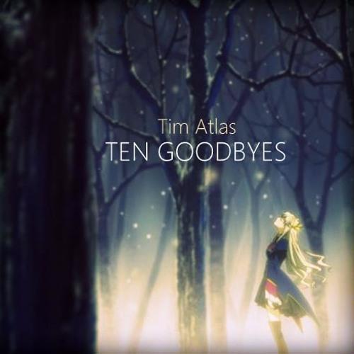 Tim Atlas - Ten Goodbyes