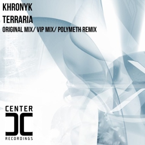 Terraria (VIP Mix) - Khronyk (Center C Recordings) OUT NOW!