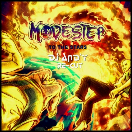 Modestep - To the stars (DJ AND'y re-cut)