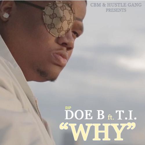 Doe B - Why (Feat. T.I.) 2014