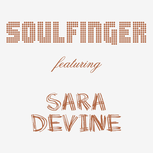 "SOULFINGER featuring SARA DEVINE : ""Tupelo Honey"""