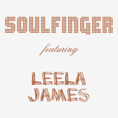 """SOULFINGER featuring LEELA JAMES : """"Value Your Love"""""""