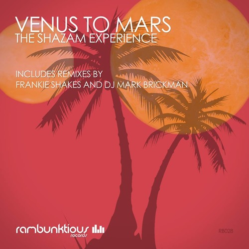 The Shazam Experience - Venus To Mars (Frankie Shakes Mix) PREVIEW