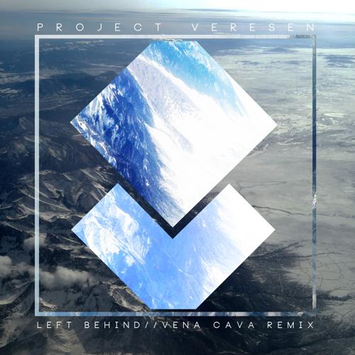 Left Behind by Project Veresen (Vena Cava Remix)