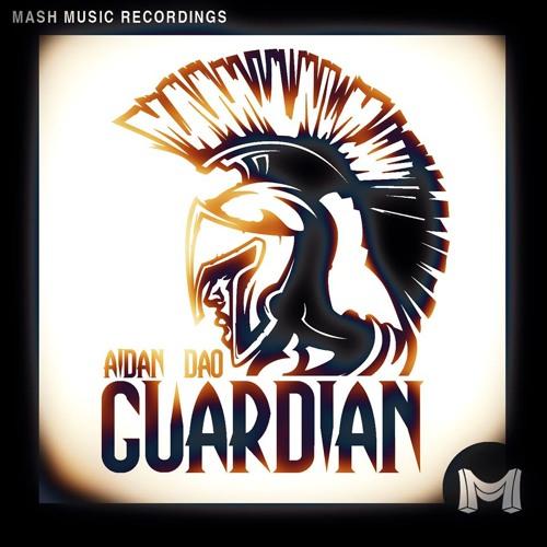 Aidan Dao - Guardian (Original Mix) *OUT NOW* [MASH Music]
