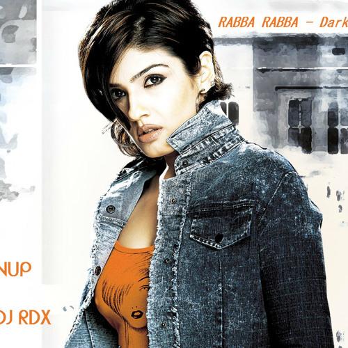 Rabba Rabba -The Dark Desires Mix  (DJ Anup & DJ RDX)
