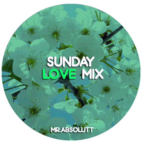 "Sunday Love  Mixtape`s @ Mr.Absolutt 44"" Little Mix  [january 2014] Free DL"