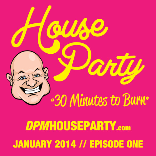 DPM House Party - January 2014 Episode One