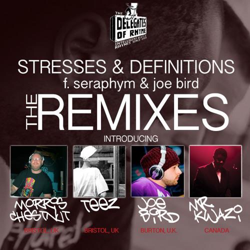 Stresses & Definitions f. Seraphym & Joe Bird (Mr Kwazi Remix)