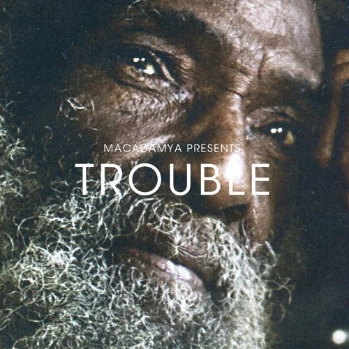 Macadamya - Trouble   Conscious Modern Roots 2014