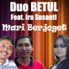 Duo BETUL Feat Ira Susanti - Mari Berjoget OK