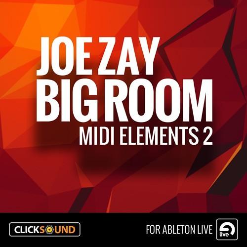 Joe Zay Big Room Vol.2 - ABLETON TEMPLATE - OUT NOW