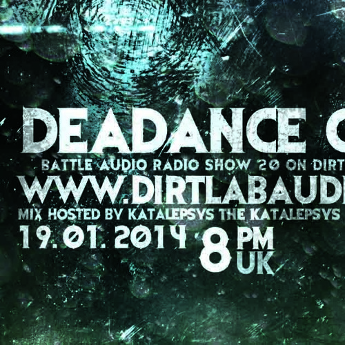 DeaDaNCe Corp - Battle Audio Show #20 on Dirt Lab Audio