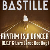 Bastille - Rhythm Is A Dancer (D.E.F & Lars Laroc Bootleg)(Of The Night)