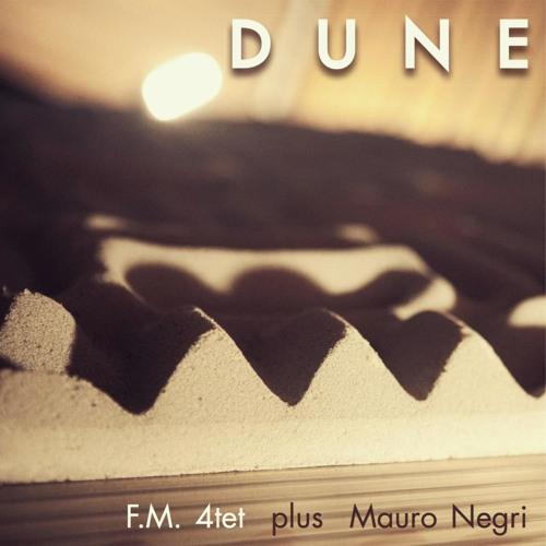 F.M. 4tet plus Mauro Negri - DUNE