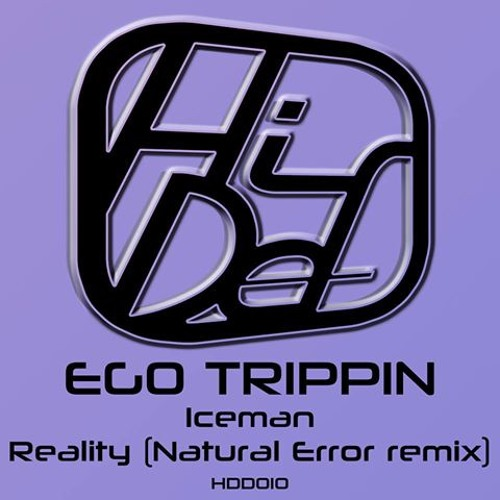 Ego Trippin - Reality (natural error remix)  out now