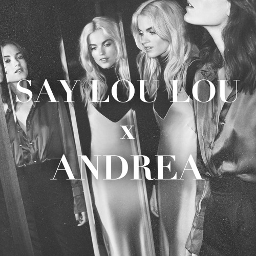 Say Lou Lou - Better In The Dark (Andrea Remix)