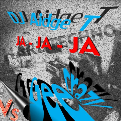 DJ Aidge T vs. crazyGee - JaJaJa