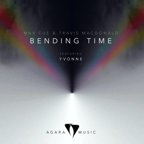 """Max Cue & Travis MacDonald """"Bending the Time"""" featuring Yvonne (Original Mix)"""