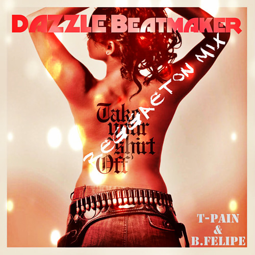 T-pain-Take your shirt off (instrumentale) produced by Dazzle beatmaker