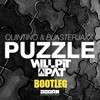 Quintino & Blasterjaxx - Puzzle (Will Pit-a-Pat Bootleg)