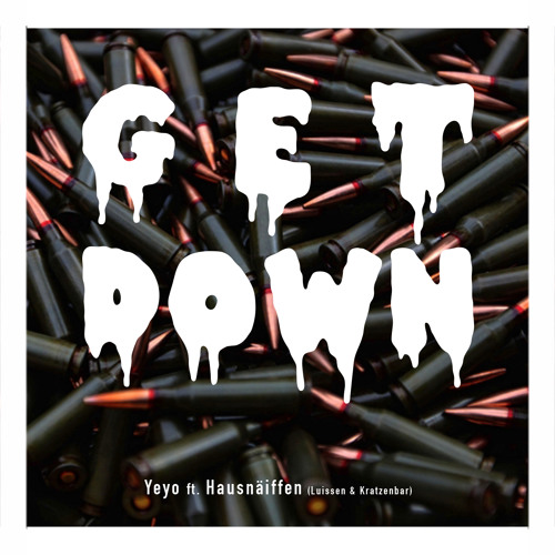 Get Down ft. Hausnäiffen (Luissen & Kratzenbar)