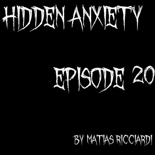 Matias Ricciardi - Hidden Anxiety (Episode 20 Intro)