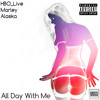 All Day With Me | HBO_Live Feat. Marley & Alaska [Prod. Maxbeat]