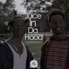 CrissB.amazing x Ty-HookZ - Juice In Da Hood (Unfamiliarfaces)