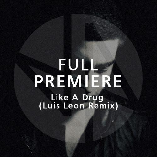 Full Premiere: Alex Barck feat. Stee Downes - Like A Drug (Luis Leon Remix)