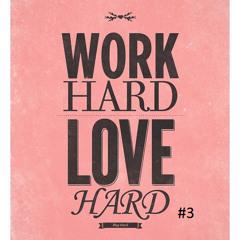 Luis Obando NI - Work Hard Love Hard! Podcast #3 (Oldschool Edition)