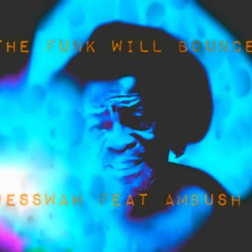 The Funk Will Bounce Feat Ambush (FREE DOWNLOAD)