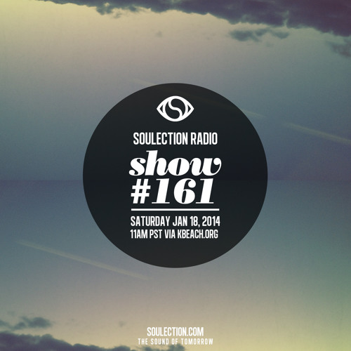 Soulection Radio Show #161