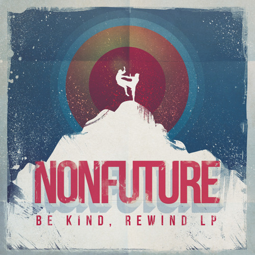 Nonfuture - Be Kind, Rewind LP - Preview - OUT NOW!