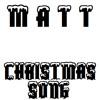 Matt - (Heavy Metal) Christmas Song!