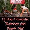 Ratchet Girl Twerk Mix
