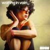 Waiting in Vain