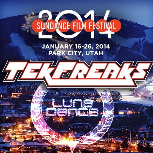 TekFreaks live at Sundance Film Festival [Luna Dance] 2014