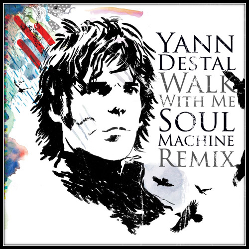 Yann Destal - Walk With Me (Soul Machine Remix) - [ELSE MUSIC]