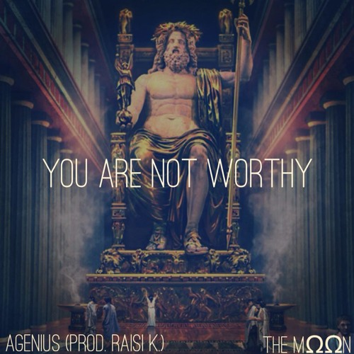 You Are Not Worthy (prod. Raisi K.) [Soundcloud Version]