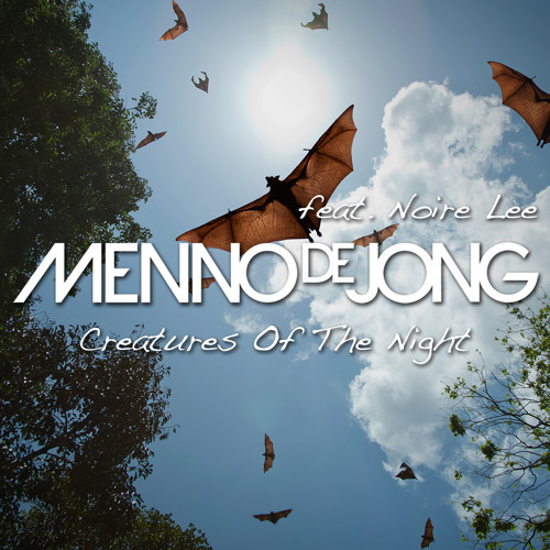 Menno de Jong ft. Noire Lee - Creatures Of The Night (Original Mix)
