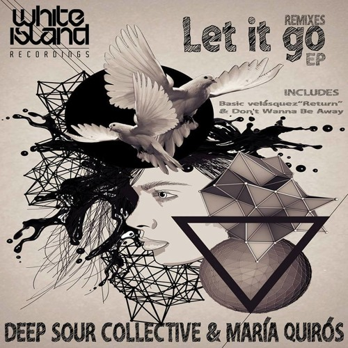 Deep Sour Collective & Maria Quiroz – Let It Go (Sherg Dasoul Rmx) (Jan 24 2014 at White Island Rec)