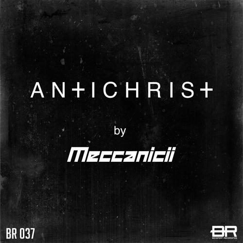 Meccanicii - ANTICHRIST (RADIO EDIT)[BR 037]