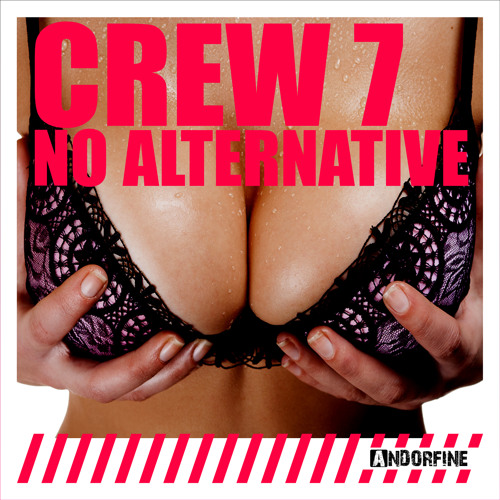 Crew 7 - No Alternative (Original Mix)