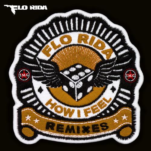 Flo Rida - How I Feel (SICK INDIVIDUALS Remix)