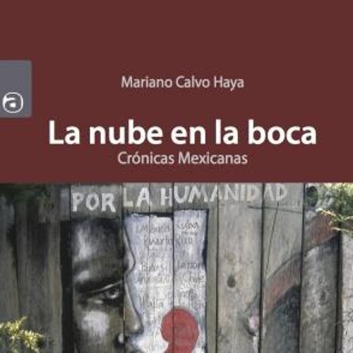 """Presentación del libro """"La nube en la boca. Crónicas Mexicanas"""""""